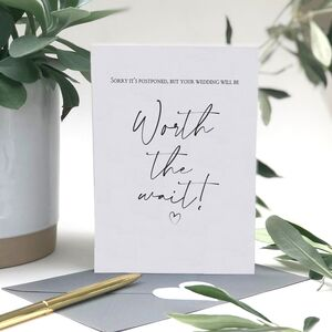 Worth The Wait Postponed Wedding Card