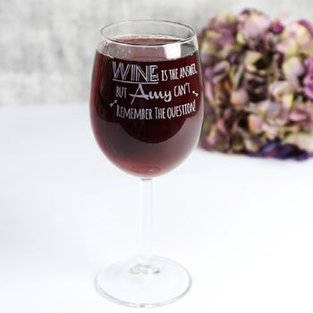 Engraved 'Wine Is The Answer' Wine Glass