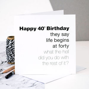 40th Birthday Card 'Life Begins At Forty' - birthday cards