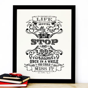 'Life Moves Fast' Film Quote Print - posters & prints