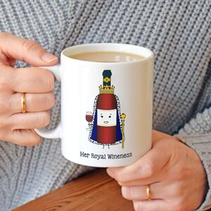 'Her Royal Wineness' Funny Wine Mug
