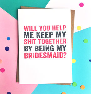 Will You Help Me Be My Bridesmaid Greetings Card