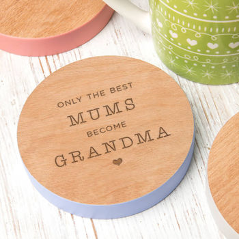 Personalised 'The Best Mums Become Grandma' Coaster