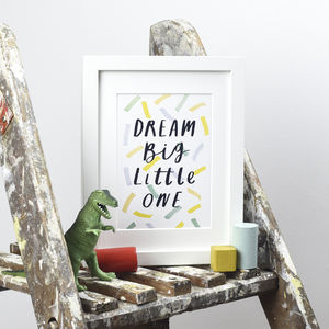 'Dream Big Little One' Print