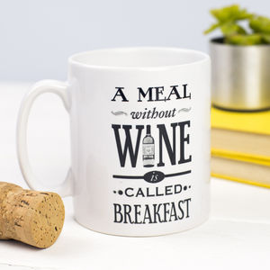 'A Meal Without Wine' Mug - birthday gifts