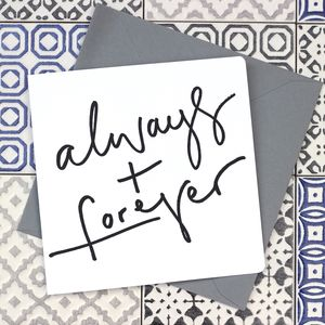 'Always + Forever' Valentine's Calligraphy Card - original valentine's cards
