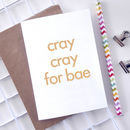 Cray Cray For Bae | Valentines Day Card
