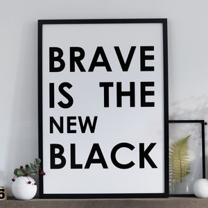 Brave Is The New Black