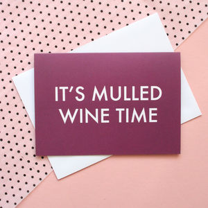 'It's Mulled Wine Time' Christmas Card