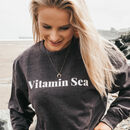 Womens 'Vitamin Sea' Charcoal Grey Slogan Sweatshirt