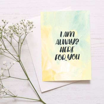 Compassion Card 'I'm Always Here For You'