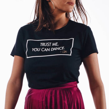 Personalised Trust Me You Can Dance T Shirt