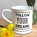 Follow Your Dreams Ceramic Mug