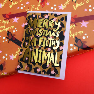 'Ya Filthy Animal' Gold Foiled Christmas Card