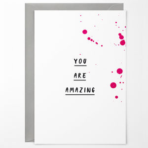 'You Are Amazing' Greetings Card
