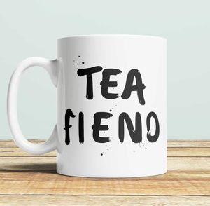 'Tea/ Coffee Fiend' Mug
