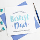 Personalised World's Bestest Dad Card