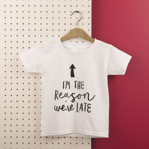 Kids 'I'm The Reason We're Late' Cotton T Shirt - monochrome
