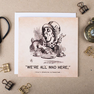 Alice In Wonderland 'We're All Mad Here' Card
