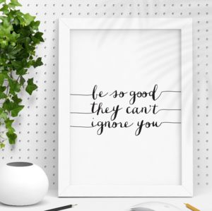 'Be So Good' Inspirational Typography Print