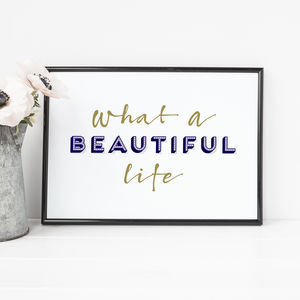 'What A Beautiful Life' Typography Print