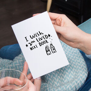 'I Wish You Lived Next Door' Friendship Card