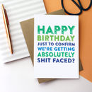 Happy Birthday Just To Confirm Greetings Card