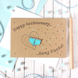 Happy Anniversary Sexy Pants, Happy Anniversary Card - anniversary cards