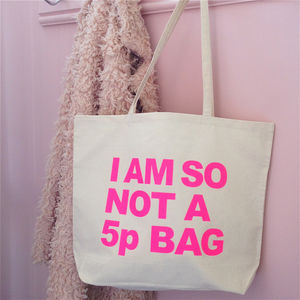 'I Am So Not A 5p Bag!' Bag