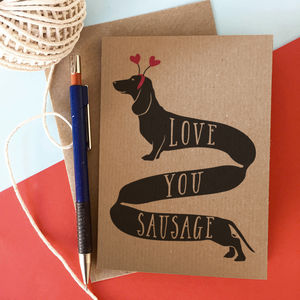 'Love You Sausage' Dachshund Valentine's Card