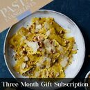 Three Months Of Fresh Pasta | Gift Subscription