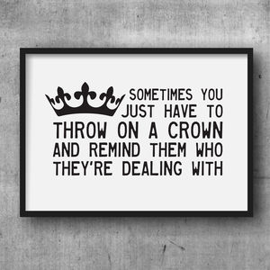 'Throw On A Crown' Quote Print - children's room
