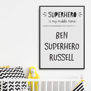 Superhero Is My Middle Name Print