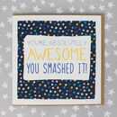 You Smashed It Congratulations Greetings Card
