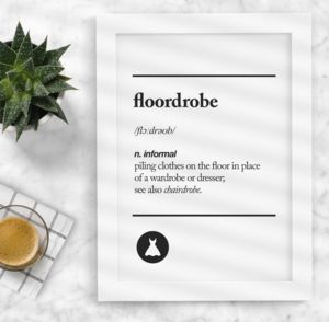 'Floordrobe' Black White Typography Print