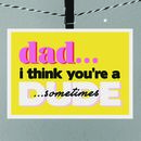 'Dad You're A Dude' Father's Day Card