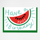 Watermelon Juicy Birthday Card