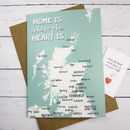 Home Is Where The Heart Is Greetings Card Scotland