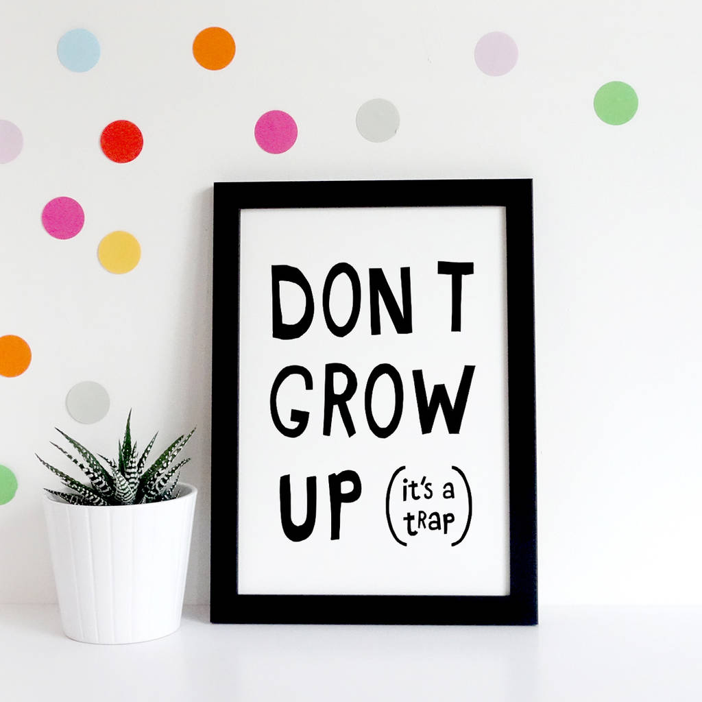 Don't Grow Up Typography Print, New Baby Gifts