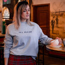 Tea Please Slogan Sweatshirt By Rock On Ruby