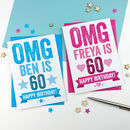 Omg You're 60 Personalised Birthday Card