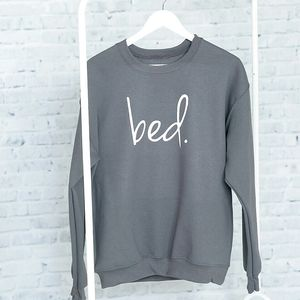 'Bed' Slogan Sweatshirt