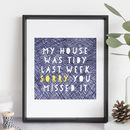 My House Was Tidy Print