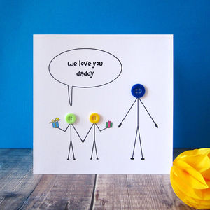 'We Love You Daddy' Button Card - personalised cards