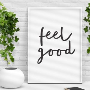 'Feel Good' Black And White Typography Print