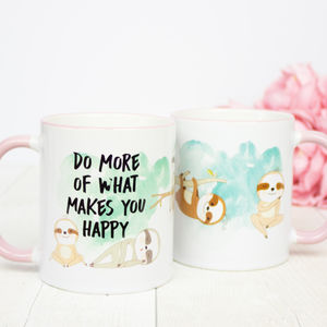 Do More Of What Makes You Happy Sloth Mug - dining room