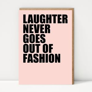 Laughter Never Goes Out Of Fashion
