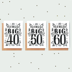 'The Big…' Age Birthday Card - birthday cards