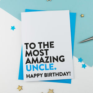 Most Amazing Uncle Birthday Card - birthday cards