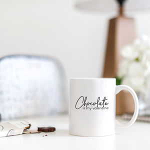'Chocolate Is My Valentine' Valentine's Day Mug